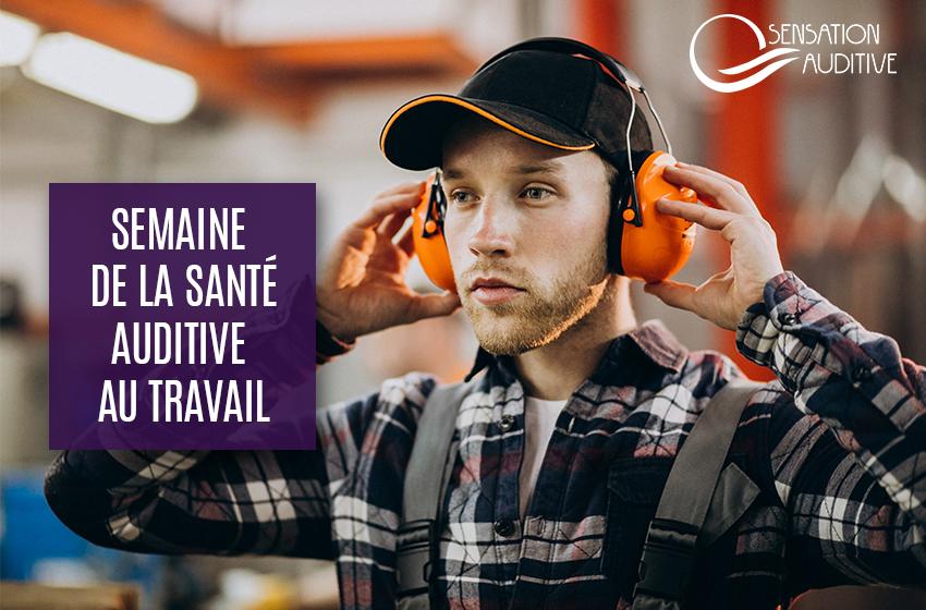 SEMAINE DE LA SANTE AUDITIVE AU TRAVAIL 2020